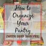 Organizing a Pantry w/ Deep Shelves