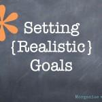 Setting {Realistic} Goals