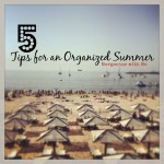 5 Tips for an Organized Summer