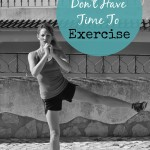 Don't Have Time to Exercise?
