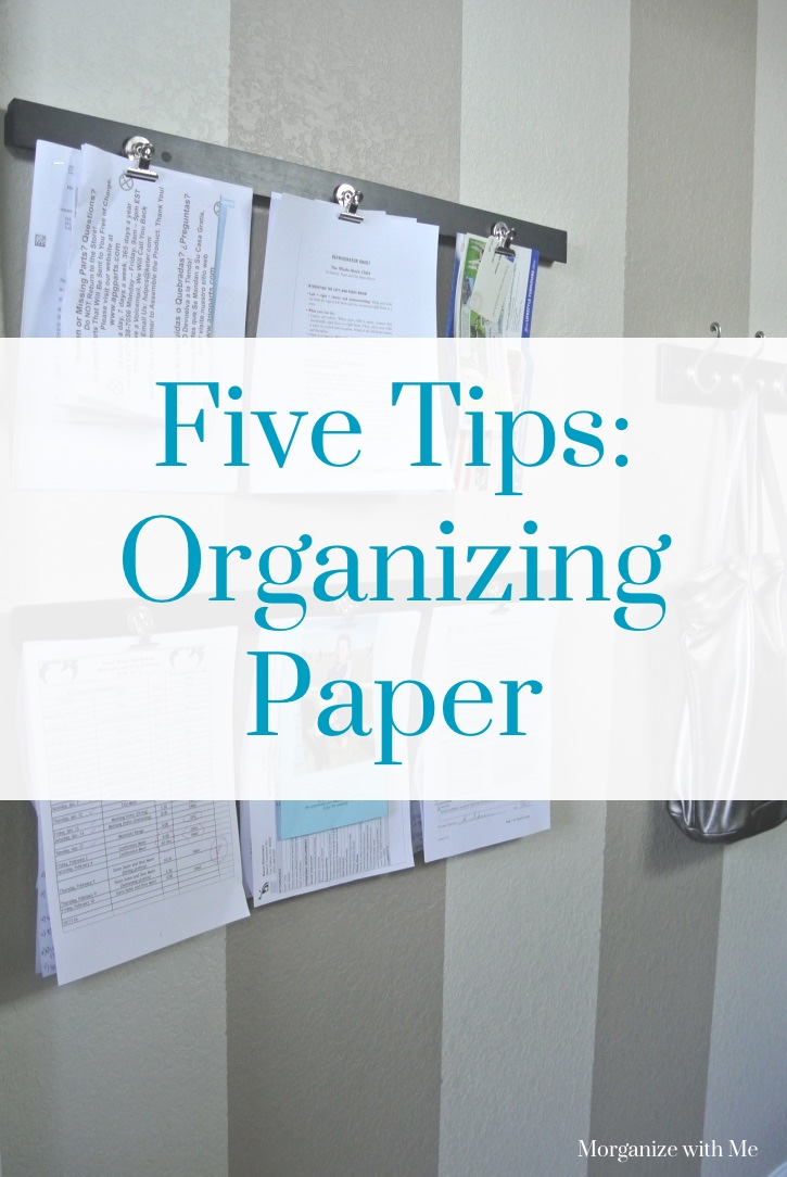 How to organize paper five easy tips morganize with me morgan tyree - Five home easy cleaning tips ...