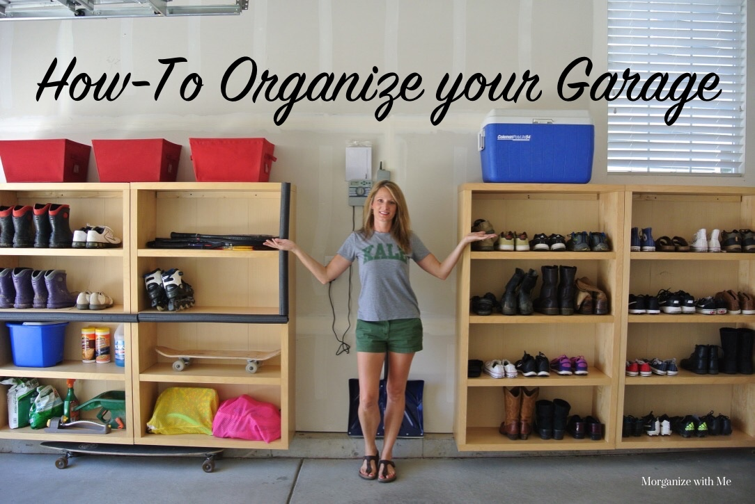 How to Organize your Garage - Morganize with Me - Morgan Tyree How To Organize My Garage on clean my garage, remodel my garage, super organize your garage, organizing my garage, ways to organize a garage,